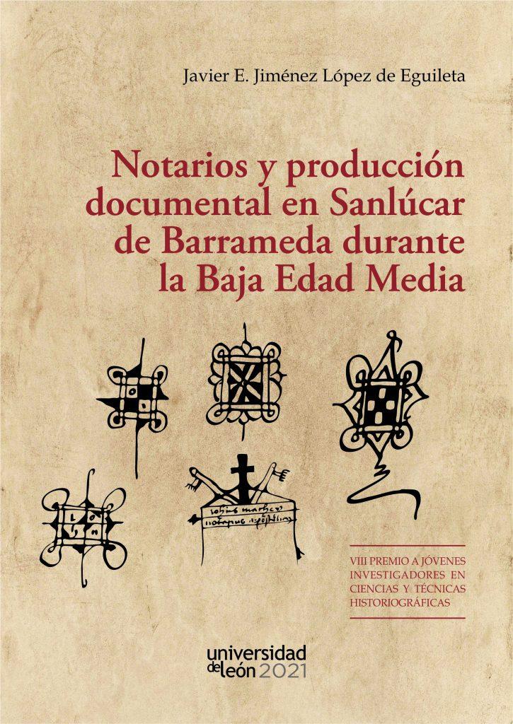 Publicación de libro del profesor Javier E. Jiménez López de Eguileta: Notarios y producción documental en Sanlúcar de Barrameda durante la Baja Edad Media